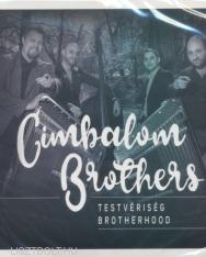 Cimbalom Brothers: Testvériség