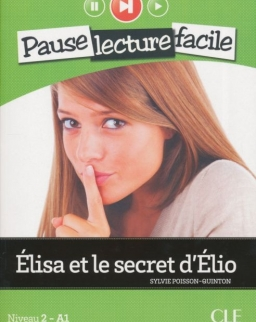 Élisa et le secret d'Élio - Livre + CD audio - Pause Lecture Facile niveau 2 (A1)