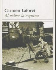 Carmen Laforet: Al volver la esquina