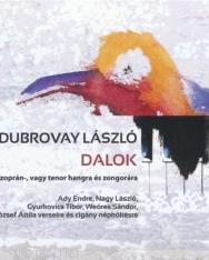 Dubrovay László: Dalok - szoprán vagy tenor hangra és zongorára