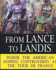 Daniel Walsh: From Lance to Landis - Inside the American Doping Controversy at the Tour de France