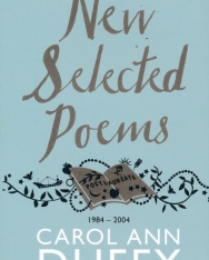 Carol Ann Duffy: New Selected Poems: 1984-2004
