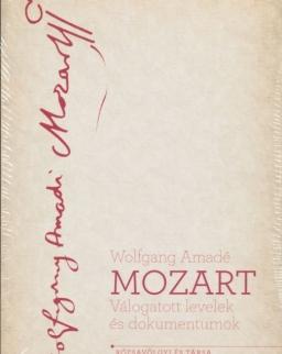 Wolfgang Amadé Mozart - Válogatott levelek és dokumentumok