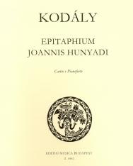 Kodály Zoltán: Epitaphium Joannis Hunyadi (Hunyadi János sírfelirata) - énekhangra, zongorakísérettel