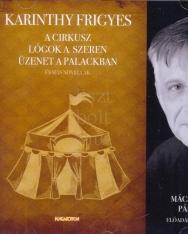 Karinthy Frigyes: A cirkusz, Lógok a szeren, Üzenet a palackban és más novellák Mácsai Pál előadásáb