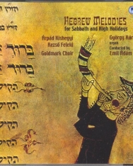 Szombati és nagyünnepi héber dallamok / Hebrew Melodies for Sabbath and High Holidays