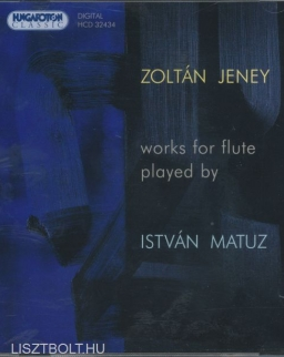 Jeney Zoltán: Works for Flute