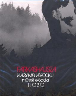 Hobo: Farkashajsza (Vladimir Vissotsky megzenésített versei)