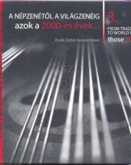 A népzenétől a világzenéig 3. (2000-es évek)