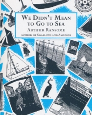 Arthur Ransome: We Didn't Mean to Go to Sea