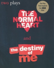 Larry Kramer: The Normal Heart and The Destiny of Me - Two Plays