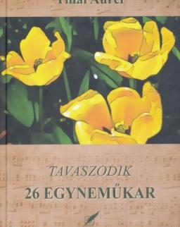 Tillai Aurél: Tavaszodik - 26 egyneműkar