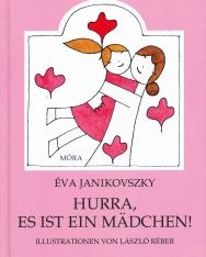 Janikovsky Éva: Hurra, es ist ein madchen! (Örülj, hogy lány! német nyelven)