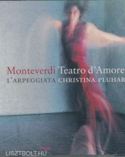 Claudio Monteverdi: Teatro d'amore