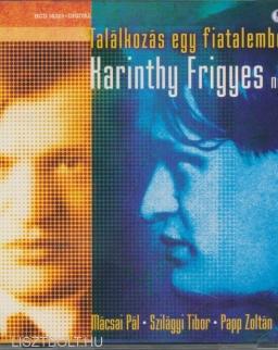 Karinthy Frigyes: Találkozás egy fiatalemberrel (novellák)  - Mácsai Pál, Szilágyi Tibor, Papp Zoltán