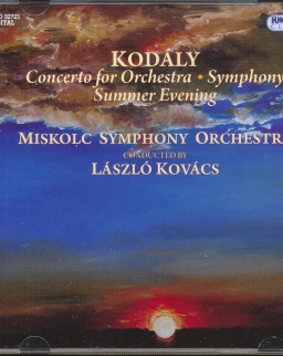Kodály Zoltán: Concerto for Orchestra, Symphony, Summer Evening