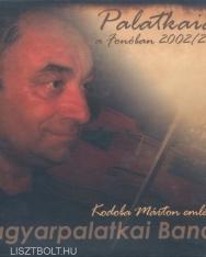 Magyarpalatkai Banda: Palatkaiak a Fonóban 2002/2003 - 2 CD