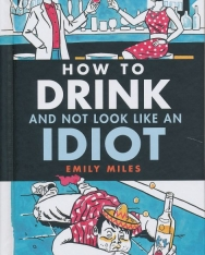 How to Drink and Not Look Like an Idiot