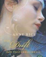 Anne Rice: Der Duft der Unsterblichkeit