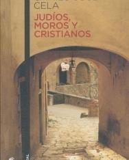 Camilo José Cela: Judíos, Moros y Cristianos