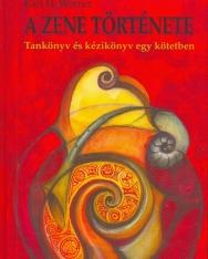Wörner: A zene története - Tankönyv és kézikönyv egy kötetben