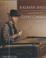 Balogh Kálmán: Master of the Gipsy Cimbalom
