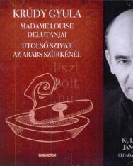 Krúdy Gyula: Madame Louise délutánjai, Utolsó szivar az Arabs Szürkénél - Kulka János előadásában