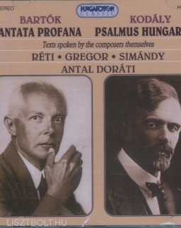 Bartók Béla: Cantata Profana/Kodály Zoltán: Psalmus Hungaricus