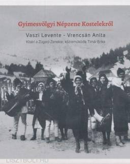 Gyimesvölgyi népzene Kostelekről - Vaszi Levente, Vrencsán Anita