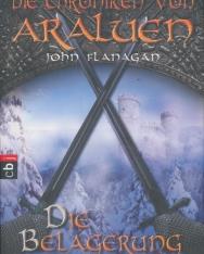 John Flanagan:Die Belagerung - Die Chroniken von Araluen - Ranger's Apprentice - Band 6