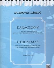 Dubrovay László: Karácsony - 3 dal Ady Endre verseire szoprán vagy tenor hangra, zongorakísérettel
