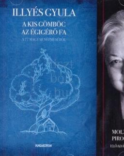 Illyés Gyula: A kis gömböc, Az égigérő fa - Molnár Piroska előadásában
