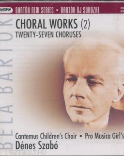 Bartók Béla: Choral Works 2. - 27 egyneműkar