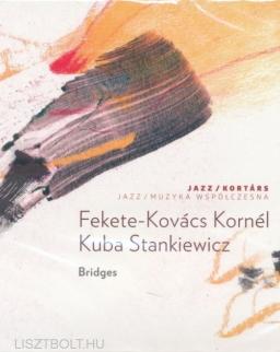 Fekete-Kovács Kornél - Kuba Stankiewicz: Bridges