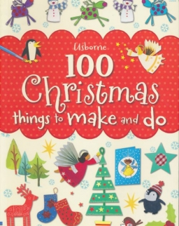 100 Christmas Things to Make and Do