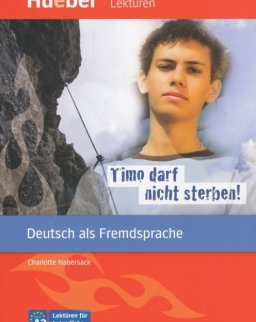 Timo darf nicht tserben! Hueber Lektüren für Jugendliche Niveau A2