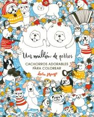 Un millón de perros: cachorros adorables para colorear