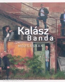 Kalász Banda: Mozgásban