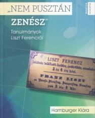Hamburger Klára: Nem pusztán zenész - Tanulmányok Liszt Ferencről
