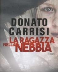 Donato Carrisi: La ragazza nella nebbia