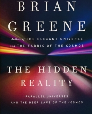 Brian Greene: The Hidden Reality: Parallel Universes and the Deep Laws of the Cosmos