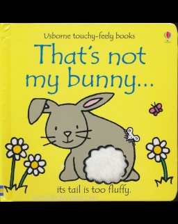 That's Not My Bunny... (Usborne Touchy-Feely Board Books)