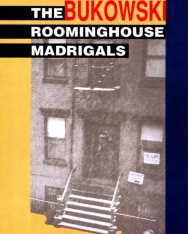 Charles Bukowski: The Roominghouse Madrigals: Early Selected Poems 1946-1966