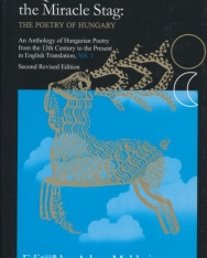 In Quest of the Miracle Stag: The Poetry of Hungary Volume 1