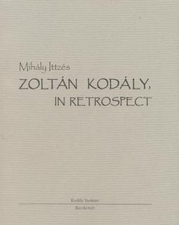 Ittzés Mihály: Kodály, in retrospect
