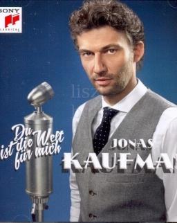 Jonas Kaufmann: Du bist die Welt für mich