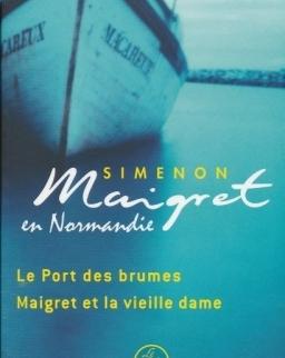 Georges Simenon: Maigret en Normandie - Le Port des brumes   Maigret et la vieille dame