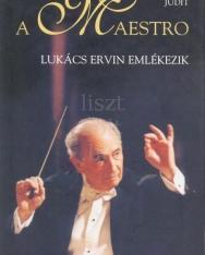 Várkonyi Judit: A Maestro - Lukács Ervin emlékezik