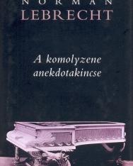 Lebrecht, Norman: A komolyzene andekdotakincse