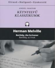 Hermann Melville: Bartleby, the Scrivener   Bartleby, az írnok - Angol-magyar kétnyelvű klasszikusok (ingyenesen letölthető MP3 hanganyaggal és e-könyvvel